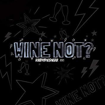 Wine Not? 2021 - Hjemmesnekk