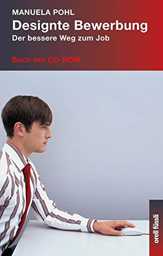 Designte Bewerbung: Der bessere Weg zum Job - Buch mit CD-ROM