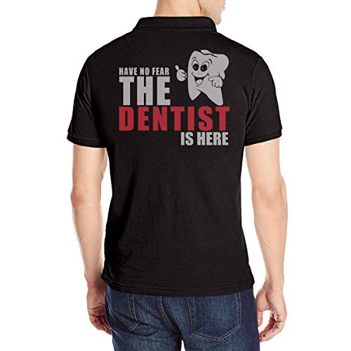 Herren Have No Fear The Dentist is Here Polo T Shirt Tee Shirts Kurzarm Black XL Tshirt Für Men Baumwolle Crew Neck T-Shirt