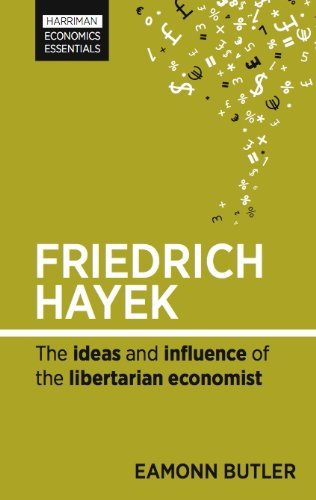 Friedrich Hayek: The ideas and influence of the libertarian economist (Harriman Economics Essentials) (English Edition)