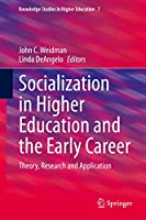 Socialization in Higher Education and the Early Career: Theory, Research and Application (Knowledge Studies in Higher Education (7))