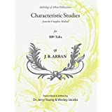 Arban Characteristic Studies (annotated) for BBb Tuba: from the Arban Complete Method (Anthology of Arban Publications)