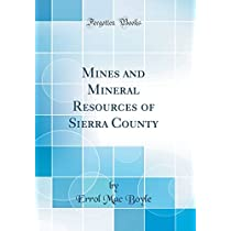 Mines and Mineral Resources of Sierra County (Classic Reprint)