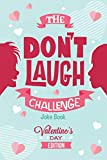 The Don't Laugh Challenge - Valentines Day Edition: A Hilarious and...