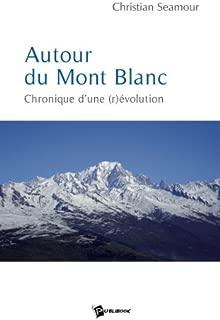 Autour du Mont Blanc (French Edition)