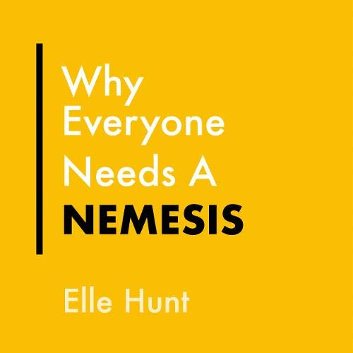 Why Everyone Needs a Nemesis cover art