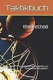 Taktikbuch Basketball: Geschenkidee für alle Basketball-Trainer | Taktik, Aufstellung sowie Notizen zu jedem Basketballspiel eintragen | Mit Spielfeld zu jedem Spiel | 122 Seiten