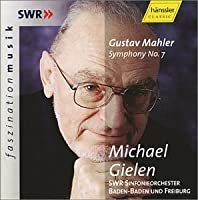 Mahler: Symphony No. 7 In E Minor ~ Gielen (2002-01-22)