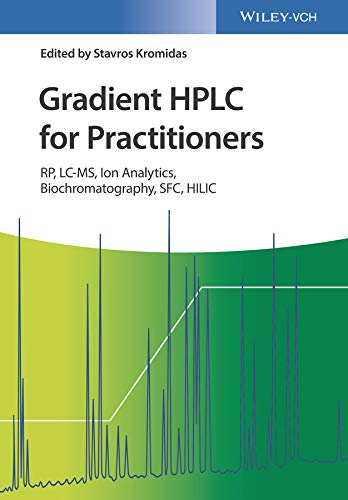 Gradient HPLC for Practitioners: RP, LC-MS, Ion Analytics, Biochromatography, SFC, HILIC (English Edition)