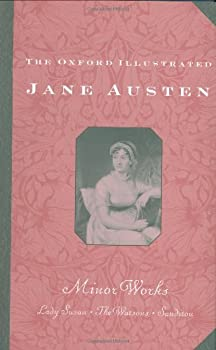 Hardcover The Oxford Illustrated Jane Austen: Volume VI: Minor Works (The Oxford Illustrated Jane Austen) Book