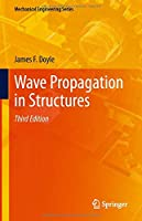 Wave Propagation in Structures (Mechanical Engineering Series)