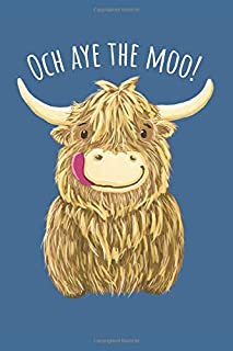 Wee Hamish The Scottish Highland Cow - Och Aye The Moo!: Lined Journal