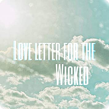 Love Letter for the Wicked