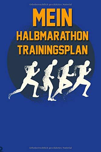 Mein Halbmarathon Trainingsplan: Laufplan zum organisieren der Trainingsläufe für die Halbmarathon Vorbereitung. 12-wöchiger Halbmarathon ... Tolles Geschenk für Läufer, Runner und Jogger