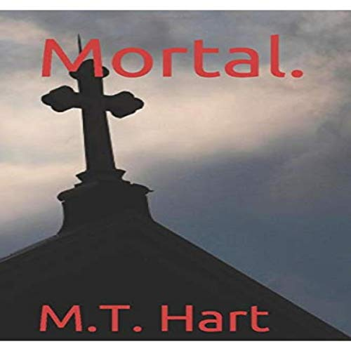 Mortal Audiobook By M.T. Hart cover art