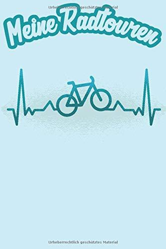 Meine Radtouren: Fahrradtourenbuch Tagebuch für Radfahrer Logbuch für die Fahrradtour. Notiere die Tour um sich später zu erinnern und die Tour zu verbessern. Herzschlag Heartbeat