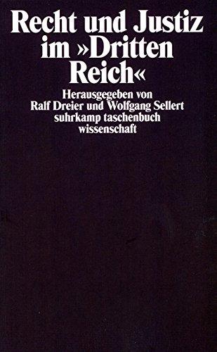 Recht und Justiz im »Dritten Reich«: Herausgegeben von Ralf Dreier und Wolfgang Sellert (suhrkamp taschenbuch wissenschaft)