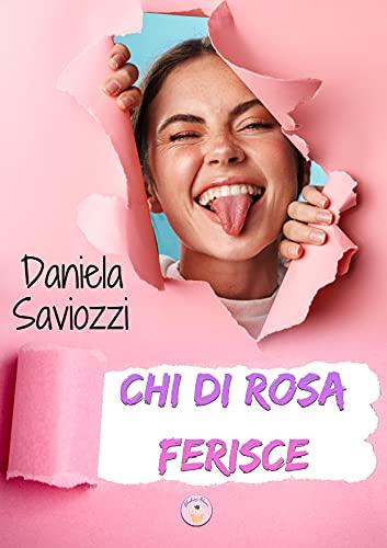 Chi di rosa ferisce (Italian Edition)