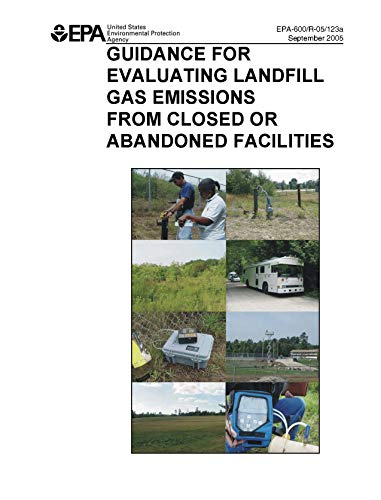 US EPA Guidance for Evaluating Landfill Gas Emissions from Closed or Abandoned Facilities (English Edition)