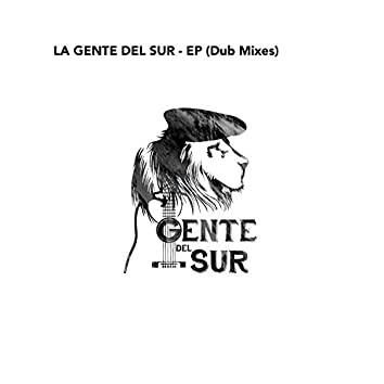 La Gente Del Sur (Dub Mixes)