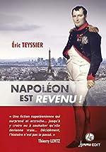 Napoléon est revenu ! d'Eric Teyssier