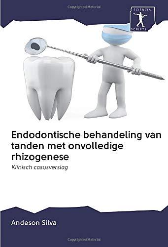 Endodontische behandeling van tanden met onvolledige rhizogenese: Klinisch casusverslag