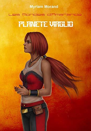 Planète Virglio (Les Mondes d'Amarande t. 8)