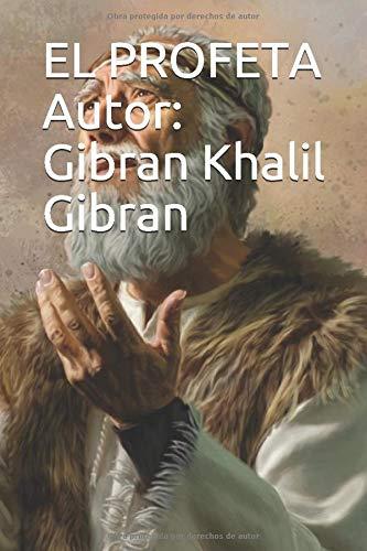EL PROFETA Autor: Gibran Khalil Gibran