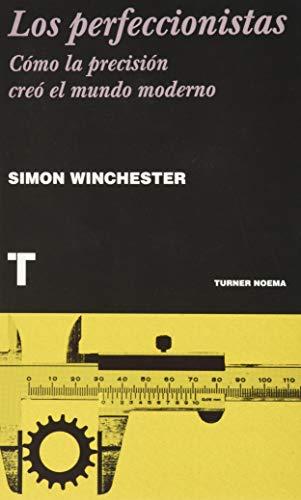 Los perfeccionistas: Cómo la precisión creó el mundo moderno (Noema)