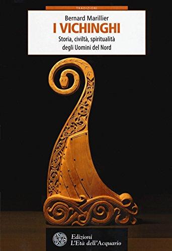 Vichinghi. Storia, civiltà, spiritualità degli Uomini del Nord