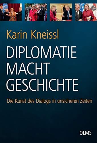 Diplomatie Macht Geschichte: Die Kunst des Dialogs in unsicheren Zeiten.