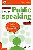 L'arte del public speaking. Tecniche avanzate di comunicazione. Con File audio per il download