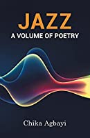 Jazz: A Volume of Poetry