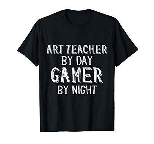 Art Teacher By Day Gamer By Night - Gift For Art Teachers Camiseta