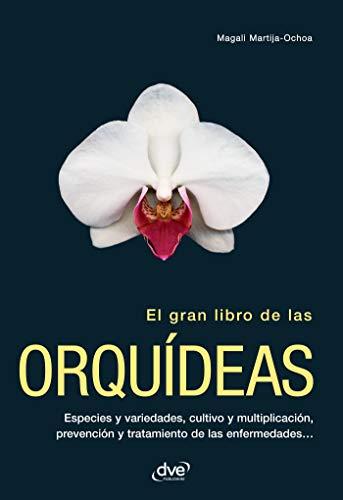 El gran libro de las orquídeas (Spanish Edition)