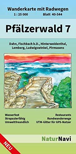 Pfälzerwald 7: Wanderkarte mit Radwegen, Blatt 40-544, 1 : 25 000, Dahn, Fischbach b.D., Hinterweidenthal, Lemberg, Ludwigswinkel, Pirmasens (NaturNavi Wanderkarte mit Radwegen 1:25 000)