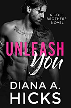 Unleash You: A Brother's Best Friend Virgin Romance (Cole Twins Duet Book 1) by [Diana A. Hicks]