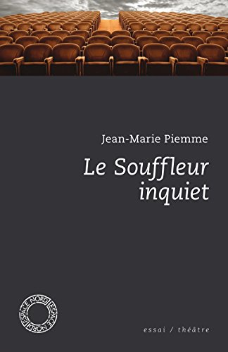 Le Souffleur inquiet: et autres écrits sur le théâtre (Espace Nord t. 310)
