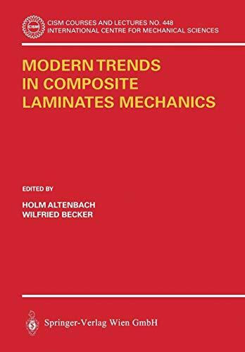 Modern Trends in Composite Laminates Mechanics (CISM International Centre for Mechanical Sciences (448), Band 448)