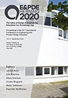 The Value of Design & Engineering Education in a Knowledge Age: Proceedings of the 22nd International Conference on Engineering and Product Design Education (E&PDE 2020)