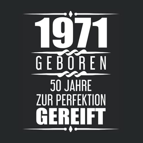 1971 Geboren 50 Jahre Zur Perfektion Gereift: Gästebuch zum 50. Geburtstag