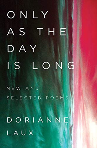 Image of Only As the Day Is Long: New and Selected Poems