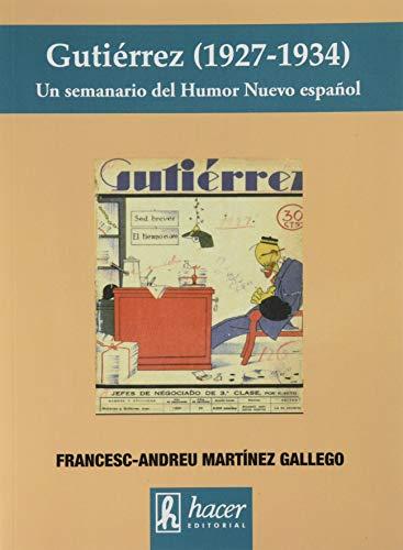 Gutiérrez (1927-1934). Un Semanario Del Humor Nuevo Español
