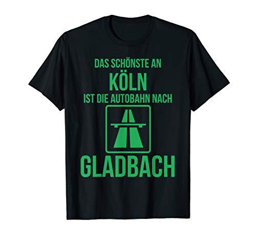 Das Schönste an Köln T-Shirt Mönchengladbach Fans Anti-Köln