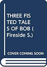 """Three-Fisted Tales of """"Bob"""""""