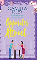 Opposites Attract: An Enemies to Lovers, Neighbors to Lovers Romantic Comedy (First Comes Love)