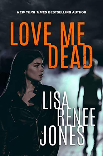 Love Me Dead by Lisa Renee Jones ebook deal