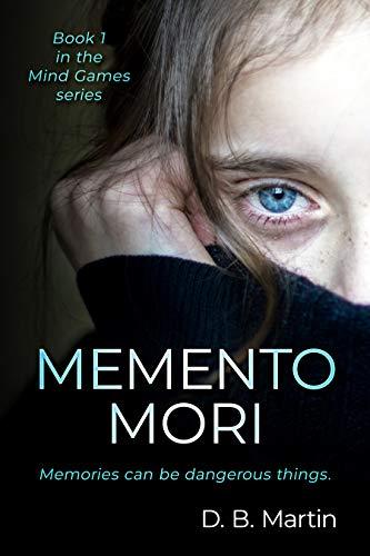 Mind Games: Memento Mori by Martin, D. B.