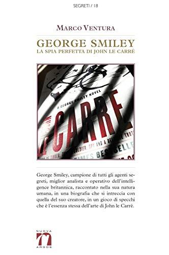 George Smiley. La spia perfetta di John le Carré