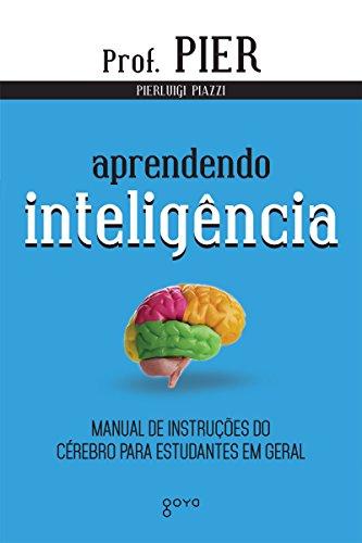 Aprendendo inteligência: Manual de instruções do cérebro para estudantes em geral